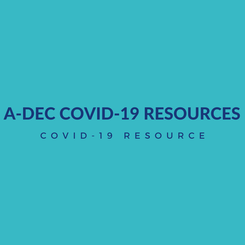 A-Dec Covid-19 Resources